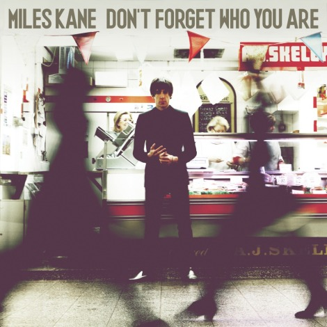miles-kane-dont-forget-who-you-are